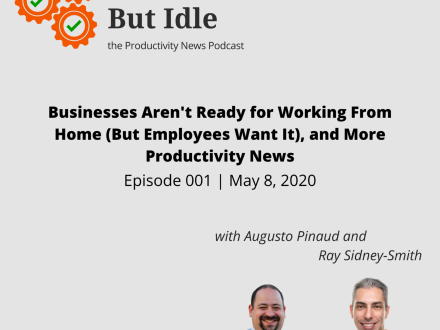 Businesses Aren't Ready for Working From Home (But Employees Want It), and More Productivity News