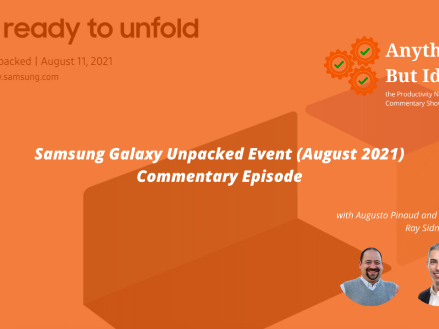 Samsung Galaxy Unpacked Event August 2021 Commentary Episode