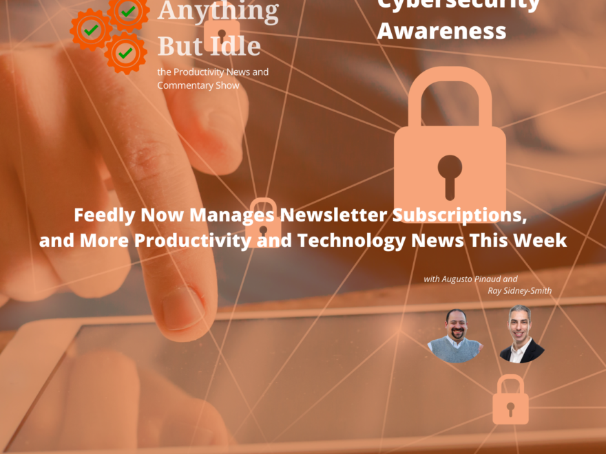 Feedly Now Manages Newsletter Subscriptions, and More Productivity and Technology News This Week