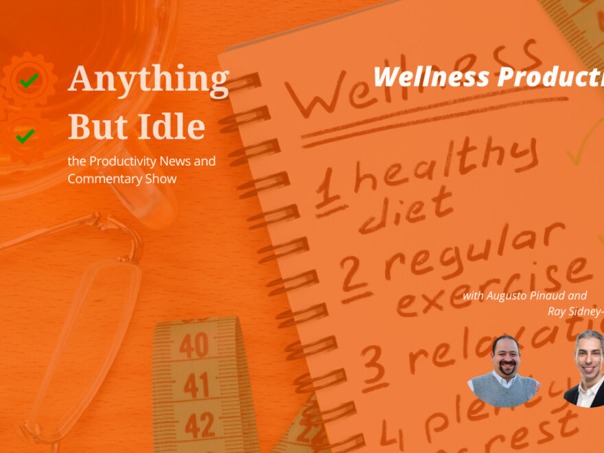 042 Wellness Productivity with Jeff Siegel, plus ChromeOS 88 Brings Smart Display Features - Anything But Idle - February 1, 2021